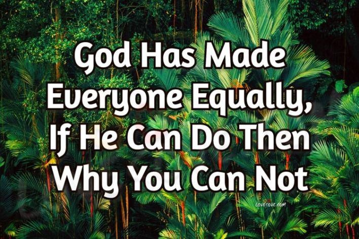 god has made everyone equally LoveSove - scoailly keeda