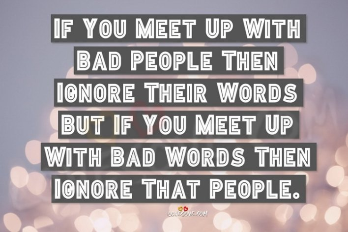 if you meet up with bad people LoveSove - scoailly keeda