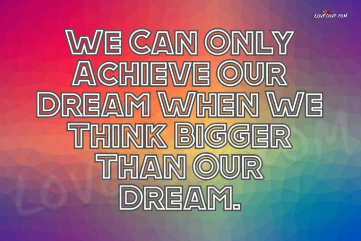 we can only achieve our dream LoveSove - scoailly keeda