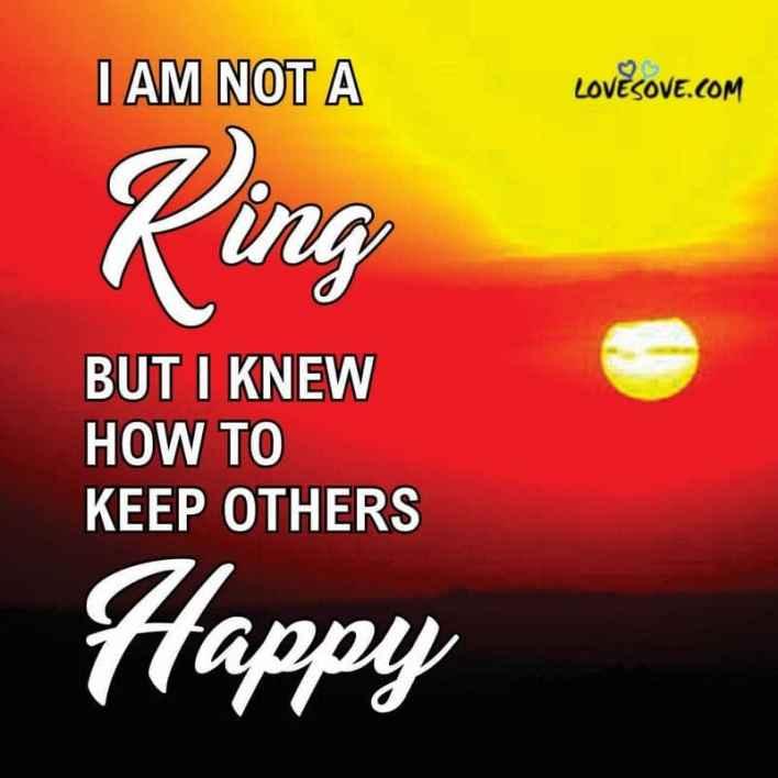 i am not a king but i knew attitude image lovesove - scoailly keeda