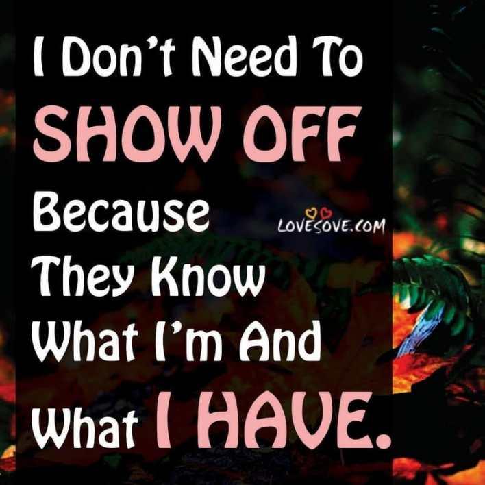 i dont need to show off attitude image lovesove - scoailly keeda
