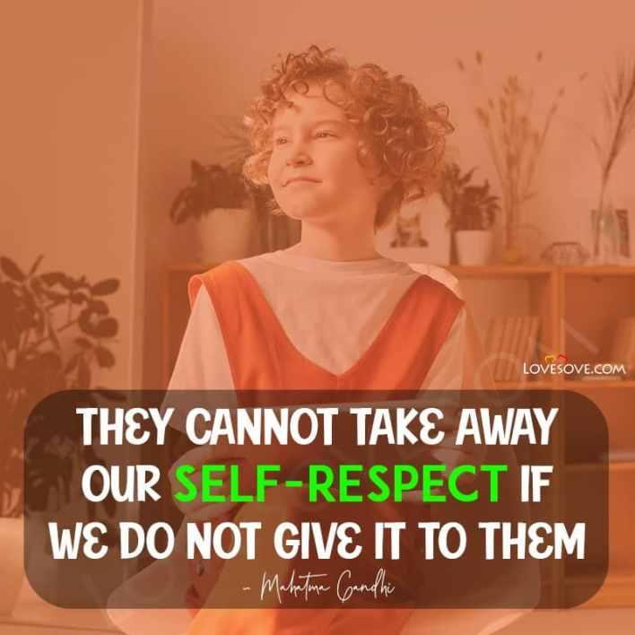 Self Respect Best Status, Self Respect Lines, Lines On Self Respect, Self Respect Status Lines, Respect Yourself Lines, Best Lines For Self Respect, Lines About Self Respect, Lines For Self Respect, Self Respect Thought, Self Respect Thoughts Images,