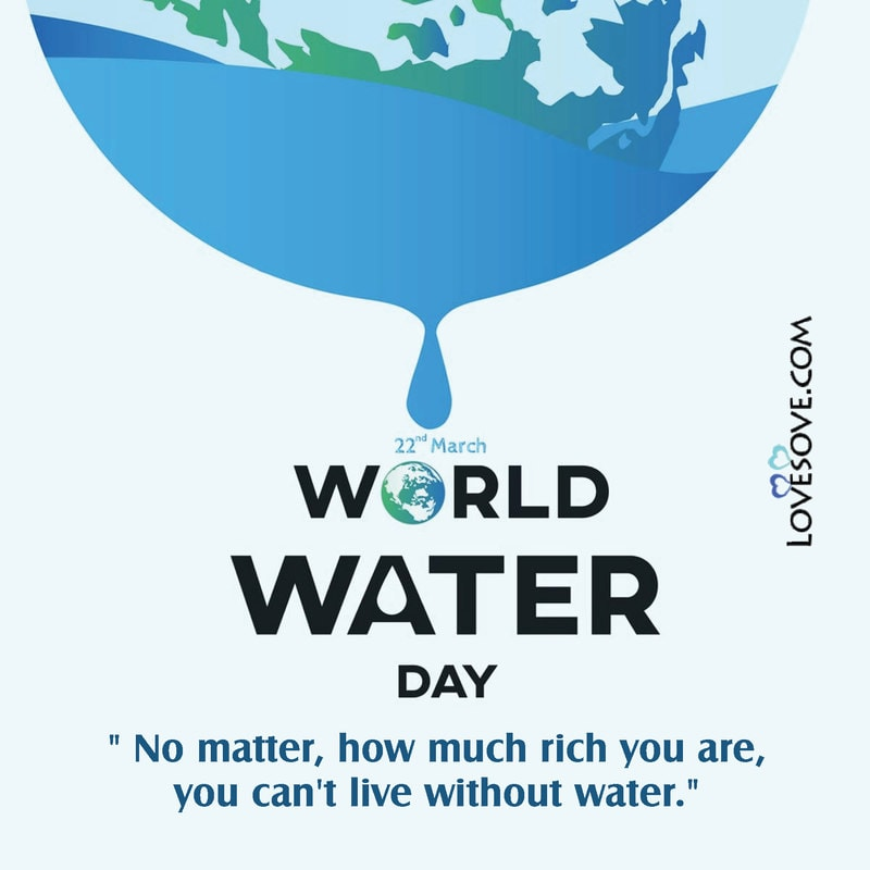 More responsible use of water. World Water Day 2021 Quotes World Water Day Status