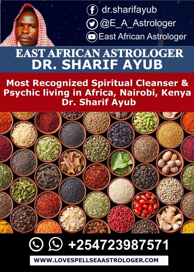 Most Recognized Spiritual Cleanser & Psychic living in Africa, Nairobi, Kenya Dr. Sharif Ayub