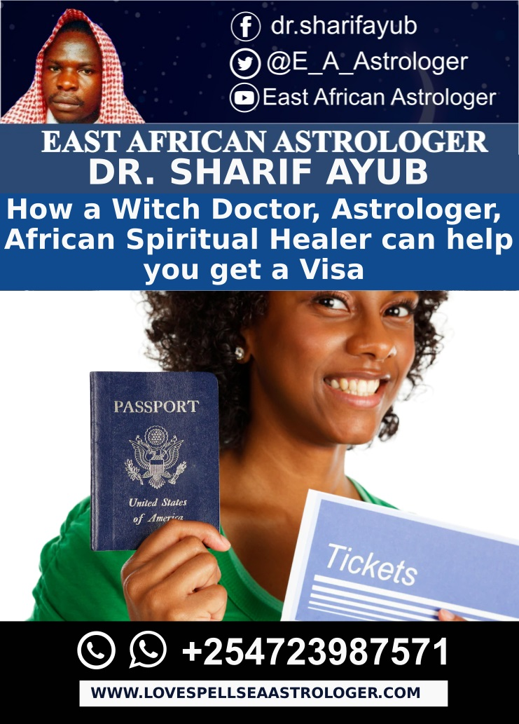 How a Witch Doctor, Astrologer, African Spiritual Healer can help you get a Visa