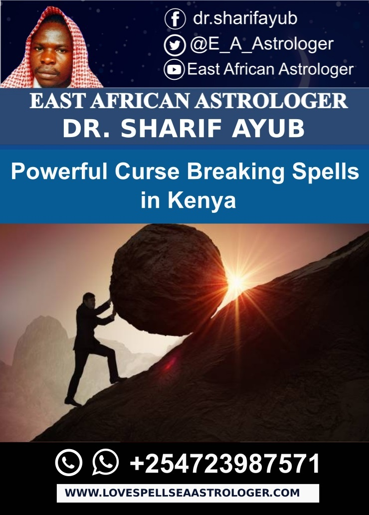 Powerful Curse Breaking Spells in Kenya