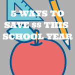 5 ways to save money this school year!