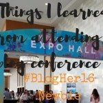 Things I learned from attending a blog conference! #BlogHer16 Newbie