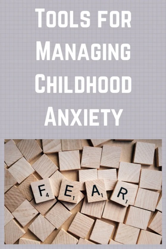 List of tools for helping your child manage anxiety.