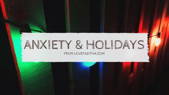 Anxiety & holidays