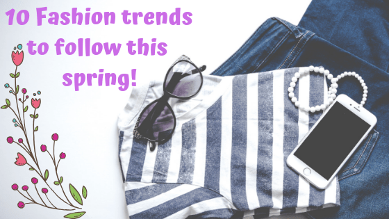 10 Fashion Trends to Follow this Spring (& giveaway!)
