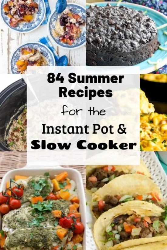 A big list of summer recipes perfect for the slow cooker and instant pot, 84 different recipes!!