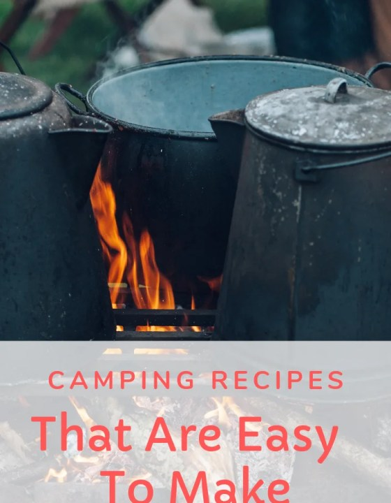 Camping Recipes That Are Easy To Make