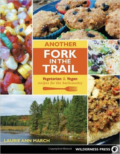 the complete trail food cookbook over 300 recipes for campers canoeists and backpackers