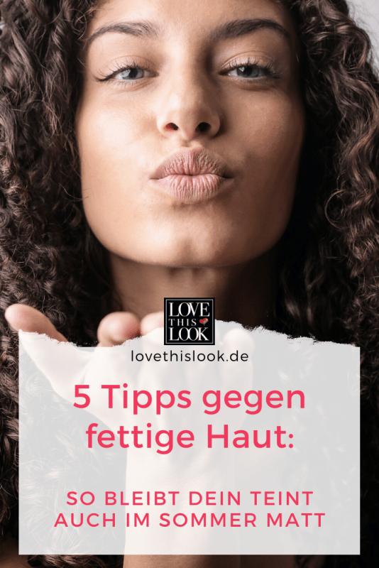 Tipps gegen fettige Haut