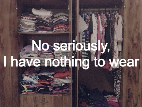 Image result for tumblr nothing to wear