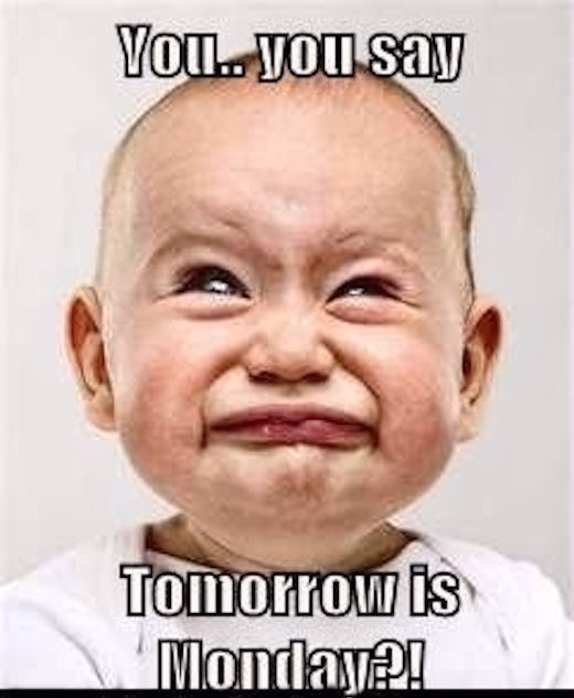 Tomorrow Is Monday Pictures Photos And Images For
