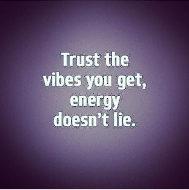Trust The Vibes You Get Pictures Photos And Images For