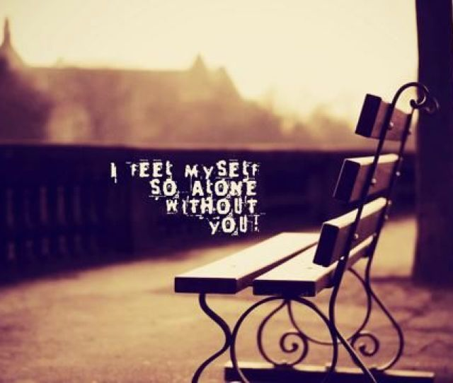 I Feel Myself So Alone Without You