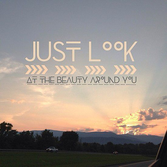 Just Look At The Beauty Around You Pictures, Photos, and ...