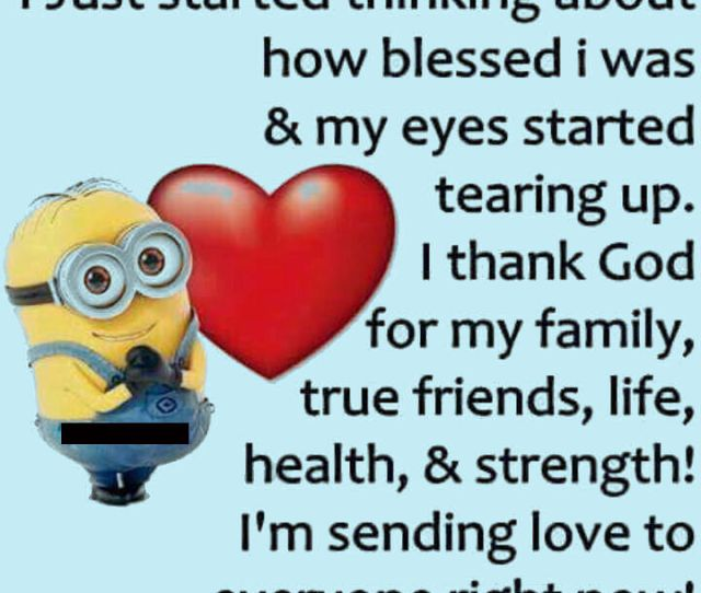 Sending Love To All My Family And Friends Minion Quote