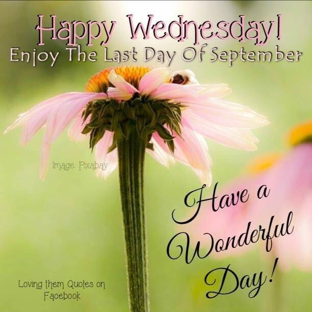 Happy Wednesday Enjoy The Last Day Of September Pictures