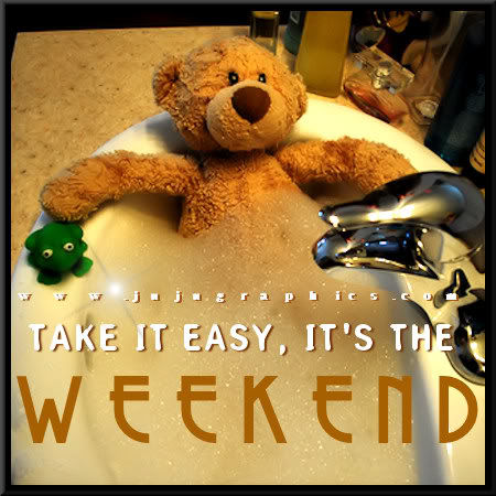Take It Easyits The Weekend Pictures Photos And