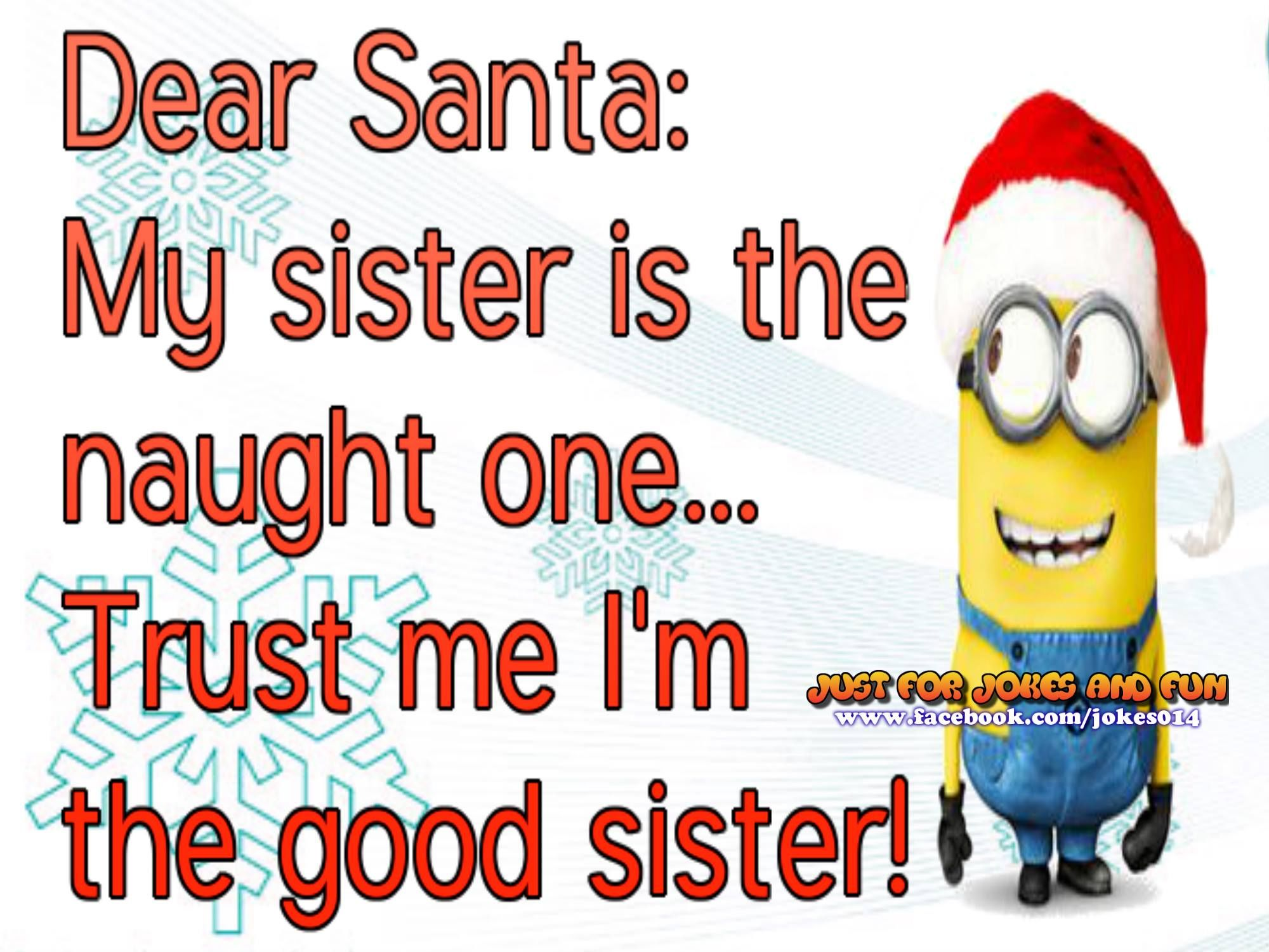 Dear Santa My Sister Is The Naughty One Pictures Photos