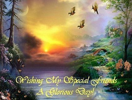 Wishing My Special Friends A Glorious Day Pictures