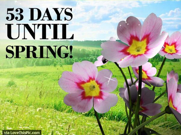 Only 53 Days Until Spring Pictures Photos And Images For Facebook Tumblr Pinterest And Twitter