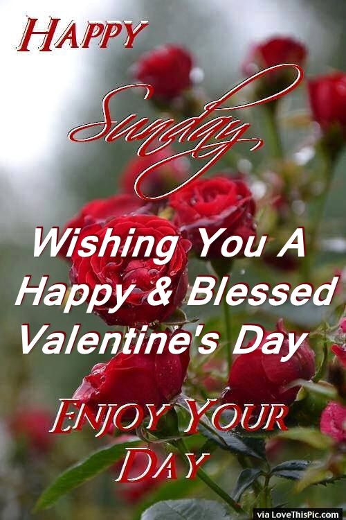 Happy Sunday Wishing You A Happy And Blessed Valentines
