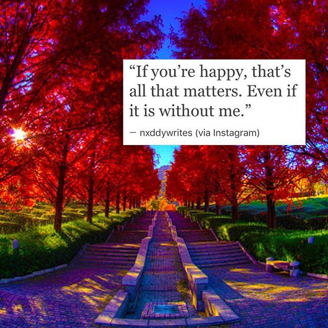 If You Are Happy Thats All That Matters Even If Its