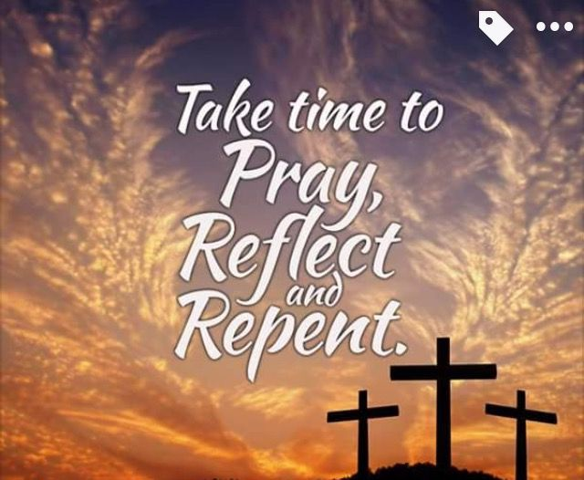 Pray Reflect And Repent Pictures Photos And Images For