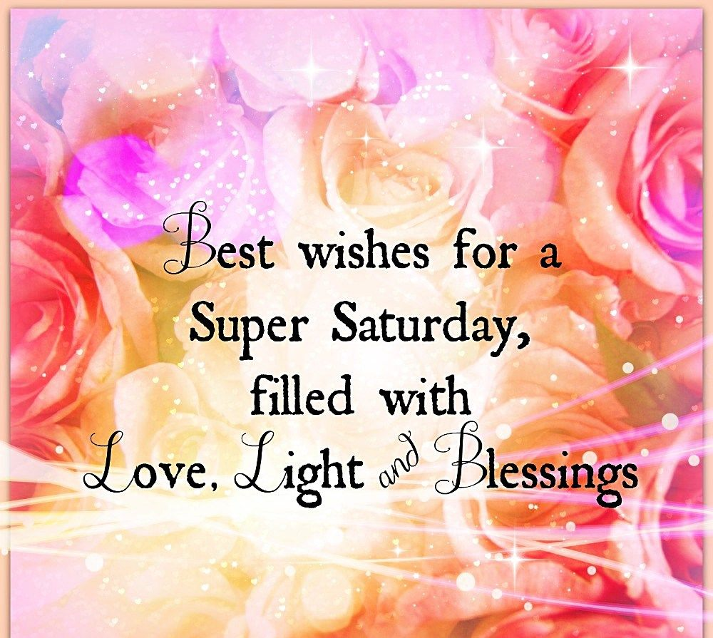 Best Wishes For Super Saturday Filled With Love Light