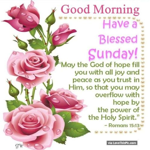 Good Morning Have A Blessed Sunday Religious Quote Pictures, Photos, and Images for Facebook, Tumblr, Pinterest, and Twitter