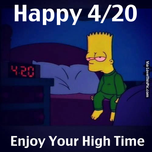 Happy 4 20 Enjoy Your High Time Pictures Photos And