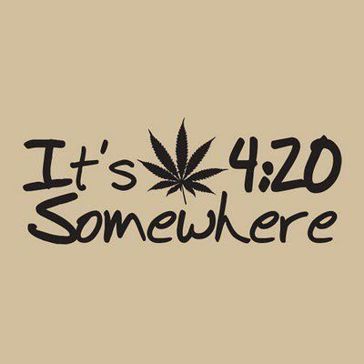 It's 4:20 Somewhere Pictures, Photos, and Images for Facebook ...