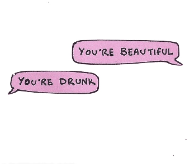 Youre Beautiful Youre Drunk