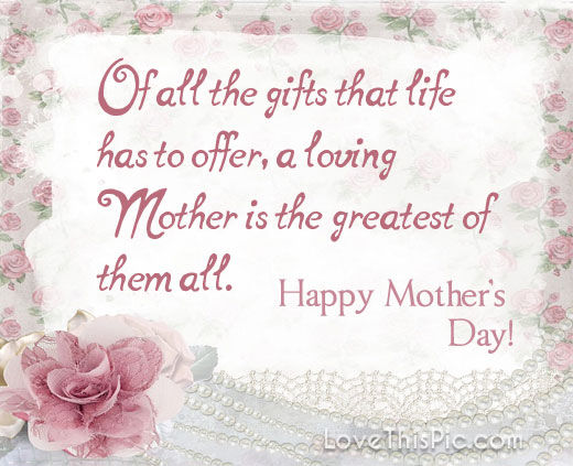 A Mom Is The Greatest Gift Happy Mothers Day Pictures