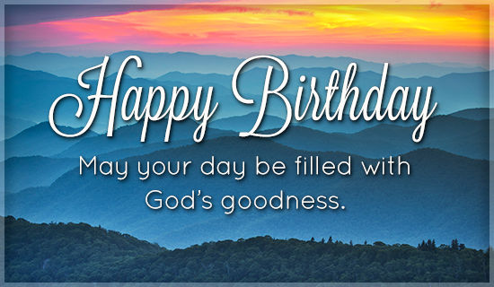 Happy Birthday May Your Day Be Filled With Gods Godness Pictures Photos And Images For