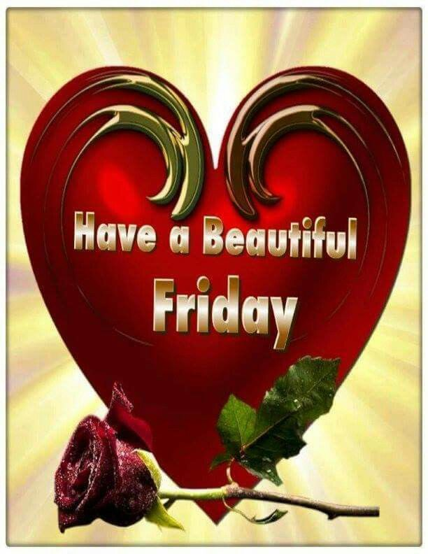 Have A Beautiful Friday Pictures Photos And Images For