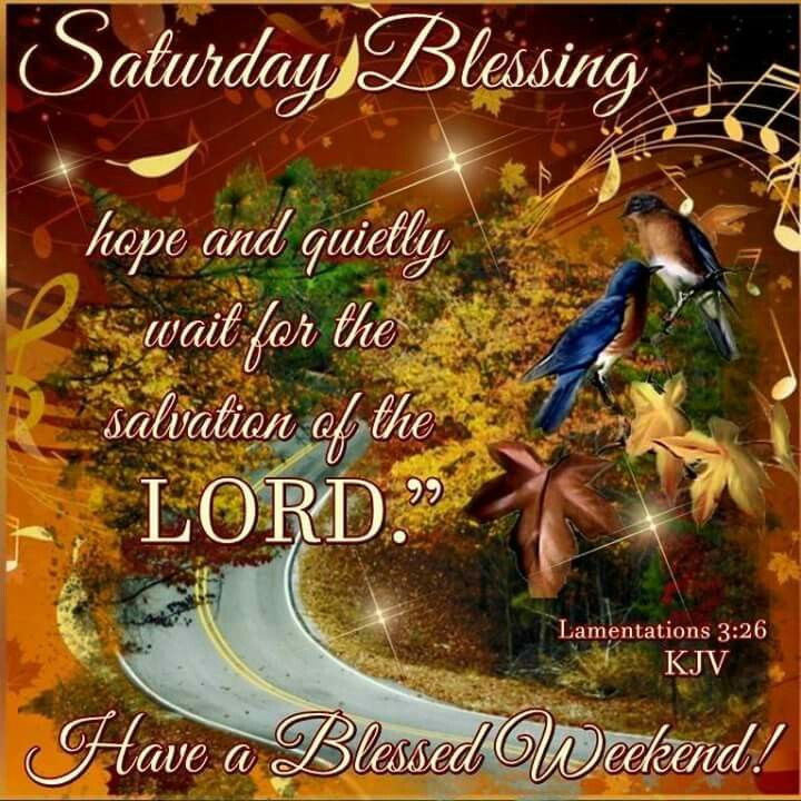 Saturday Blessing Have A Blessed Weekend Pictures Photos