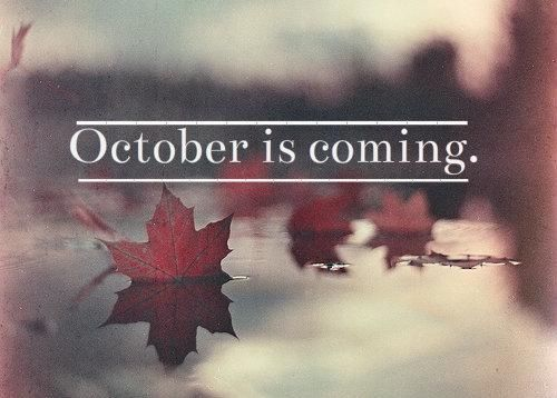 October Is Coming Pictures, Photos, and Images for Facebook, Tumblr,  Pinterest, and Twitter