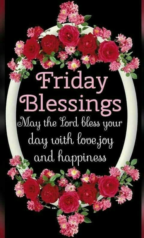 Friday Blessings Pictures Photos And Images For Facebook Tumblr Pinterest And Twitter