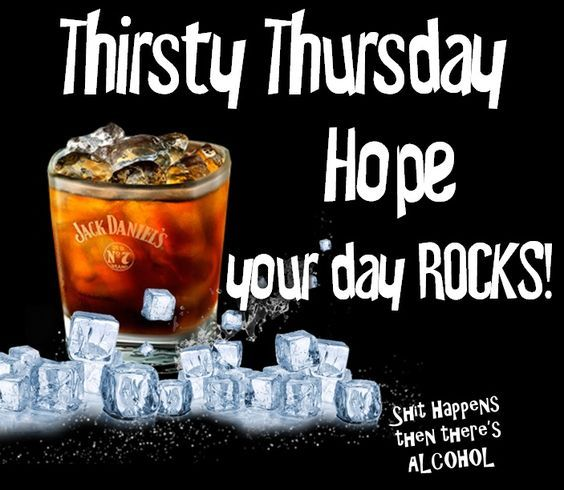 Thirsty Thursday Hope Your Day Rocks Pictures Photos