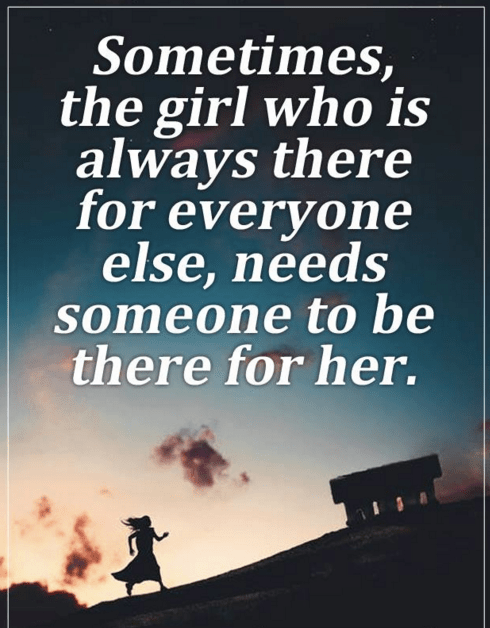 Sometimes The Girl Who Is Always There For Everyone Else