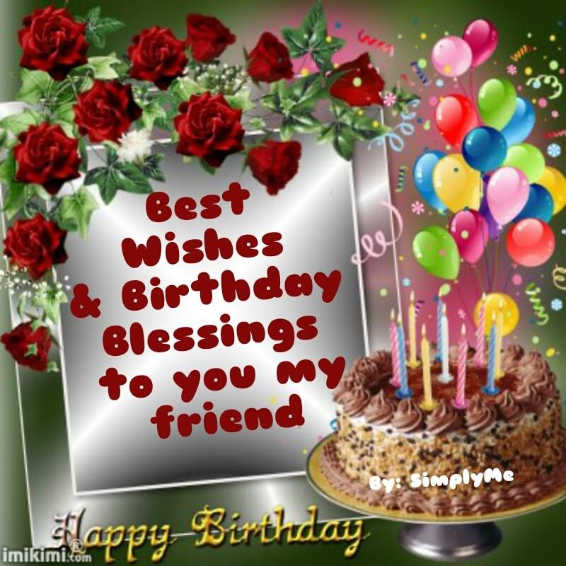Best Wishes Amp Birthday Blessings To You My Friend Pictures Photos And Images For Facebook