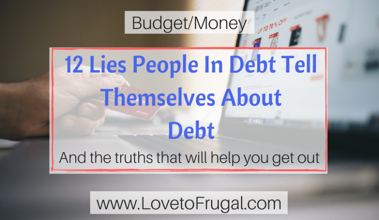 12 Lies People In Debt Tell Themselves About Debt