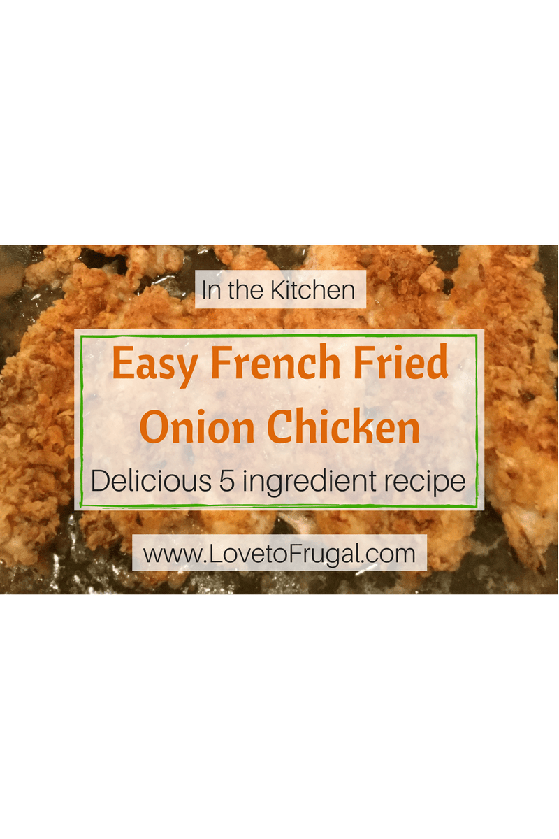 Easy Oven Baked French Fried Onion Chicken Love To Frugal