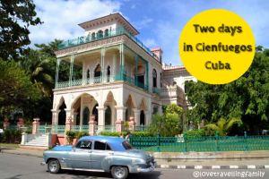 Two days in Cienfuegos, Cuba